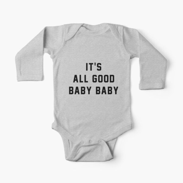 It's all good baby baby Long Sleeve Baby One-Piece