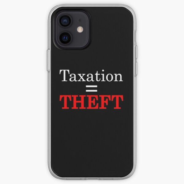 Taxation = Theft iPhone Soft Case