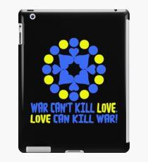 WAR CAN'T KILL LOVE. iPad Case/Skin