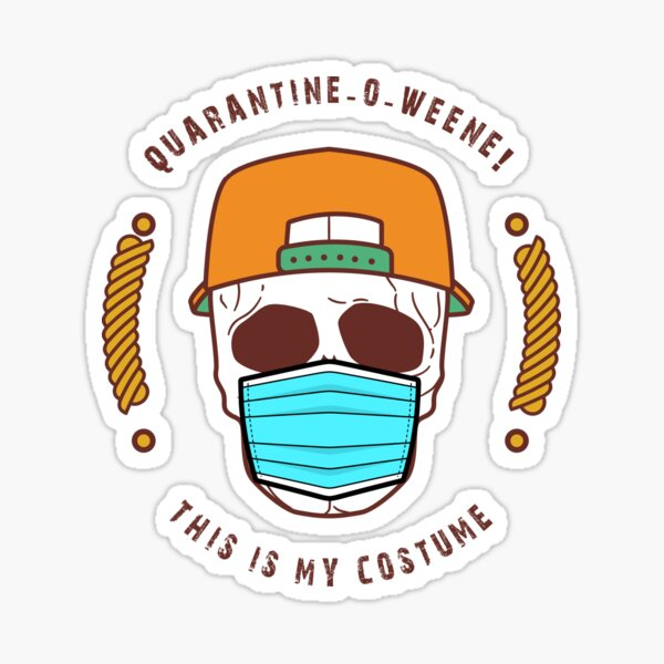 quarantine-o-ween! this is my costume Sticker