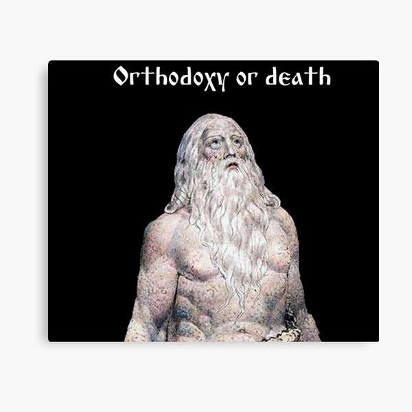 Orthodoxy or death Canvas Print