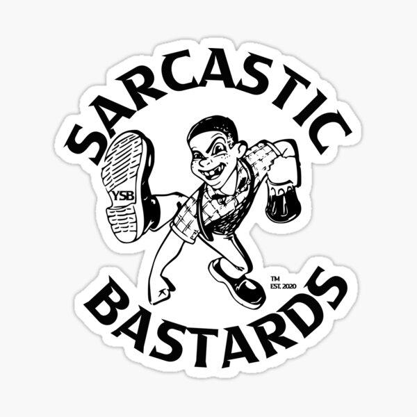 Sarcastic Bastards  Sticker
