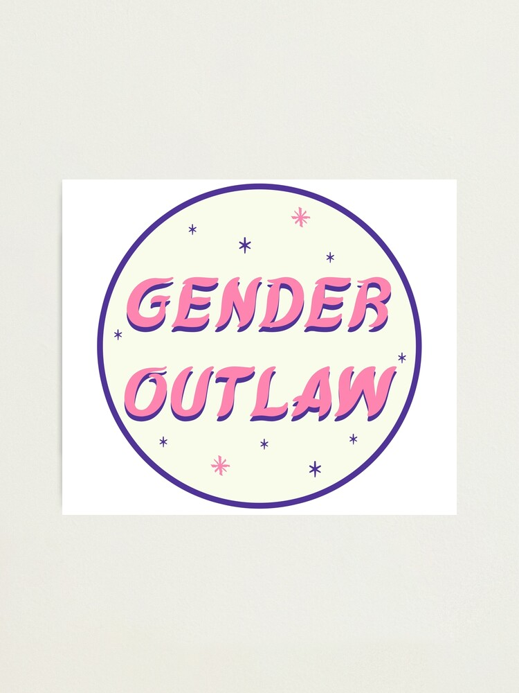 Alternate view of gender outlaw Photographic Print