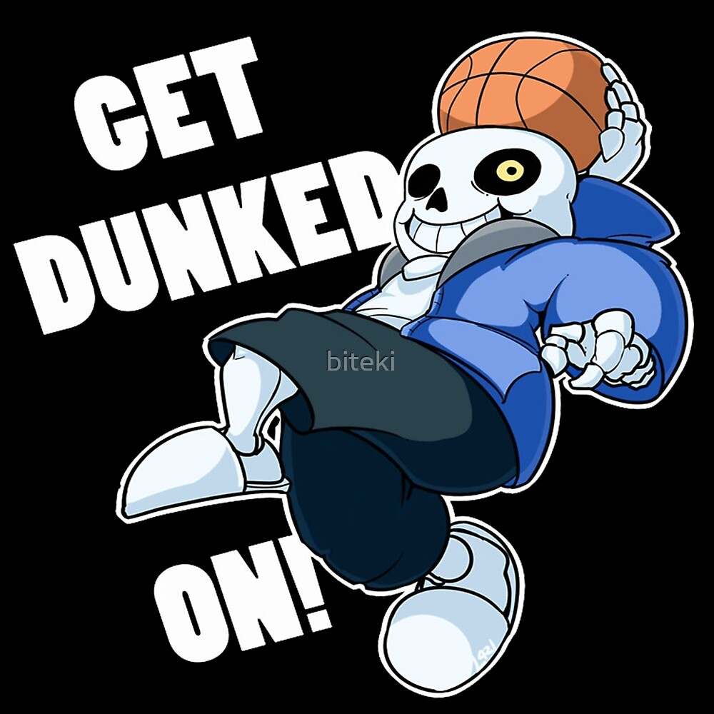 """Sans - Undertale - GET DUNKED ON!"" by biteki 