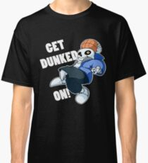 Sans - Undertale - GET DUNKED ON! Classic T-Shirt