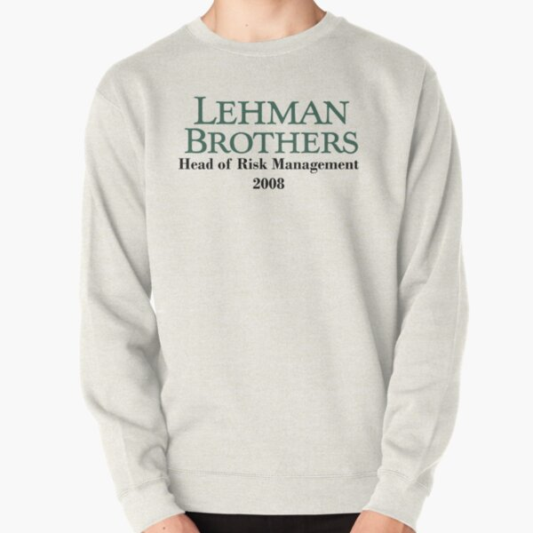 Lehman Brothers - Head of risk managment 2008 Pullover Sweatshirt