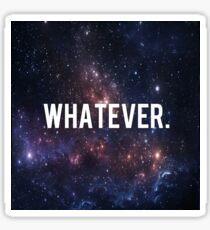 Whatever, Funny Quote Sticker