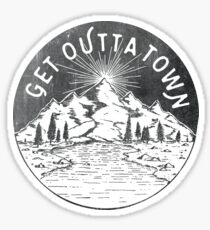 Get Outta Town Sticker
