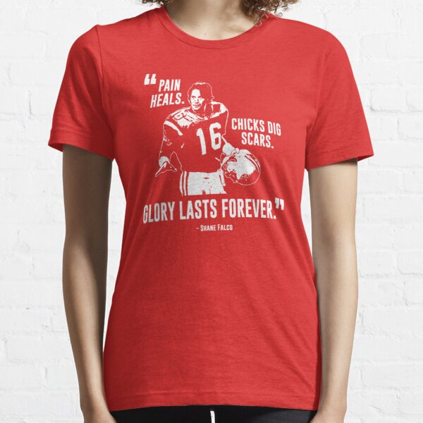 Shane Falco - Pain heals, chicks dig scars, glory lasts forever Graphic Essential T-Shirt