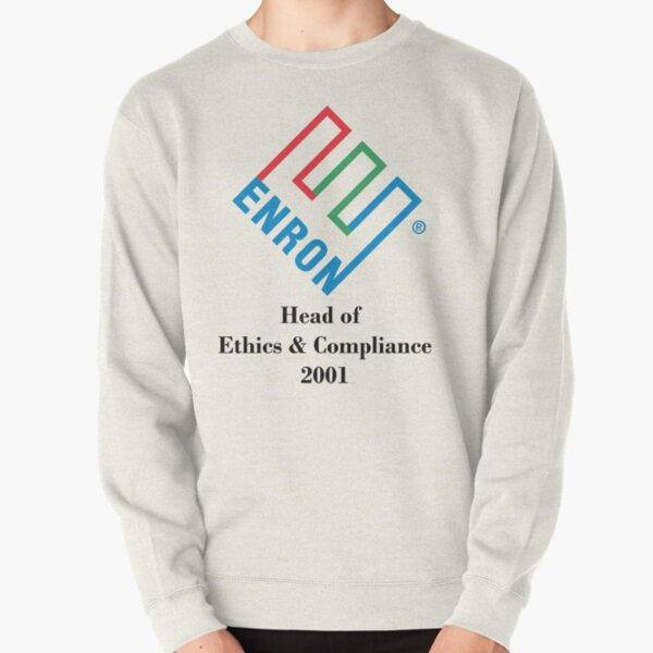 ENRON - Head of Ethics and Compliance  Pullover Sweatshirt
