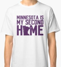 Minnesota Is My Second Home Classic T-Shirt