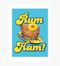 Rum Ham! (ALWAYS SUNNY) Art Print