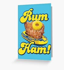 Rum Ham! (ALWAYS SUNNY) Greeting Card