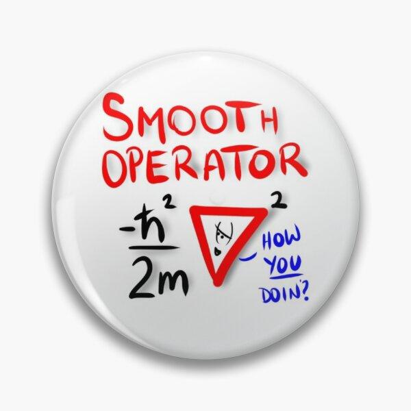 Smooth Operator Pin