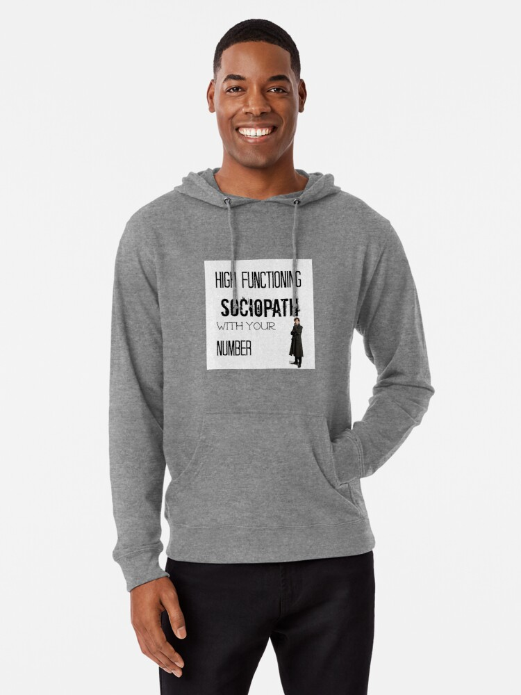 29d8991c9 Sherlock - High Functioning Sociopath with your Number Lightweight Hoodie