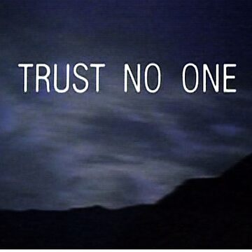 Trust No One  by Ommik