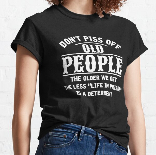 Don't Piss Off Old People Vintage Retro Distressed Classic T-Shirt