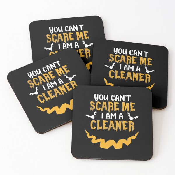You Can't Scare Me I Am A Cleaner Coasters (Set of 4)