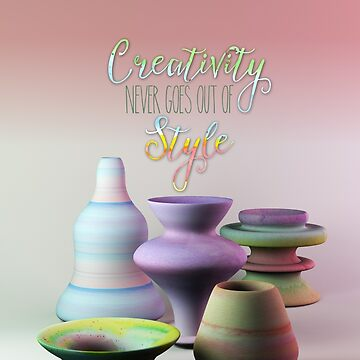 Creativity Never Goes Out of Style Watercolor 3D Pottery by beverlyclaire