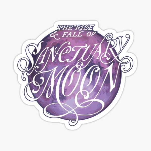 The Rise and Fall of Sanctuary Moon Sticker