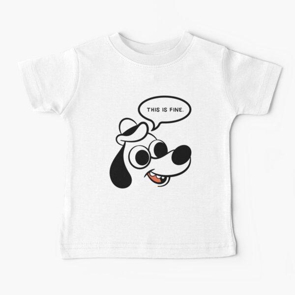 This is fine , this is fine meme , this is fine for us ,  Baby T-Shirt