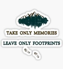 """""""Take only memories, Leave only footprints""""  quote & leave no trace hiker ethics .  Sticker"""