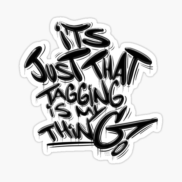 Tagging Is My Thing sticker Glossy Sticker