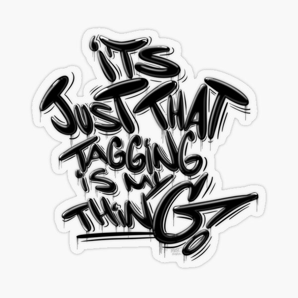 Tagging Is My Thing sticker Transparent Sticker