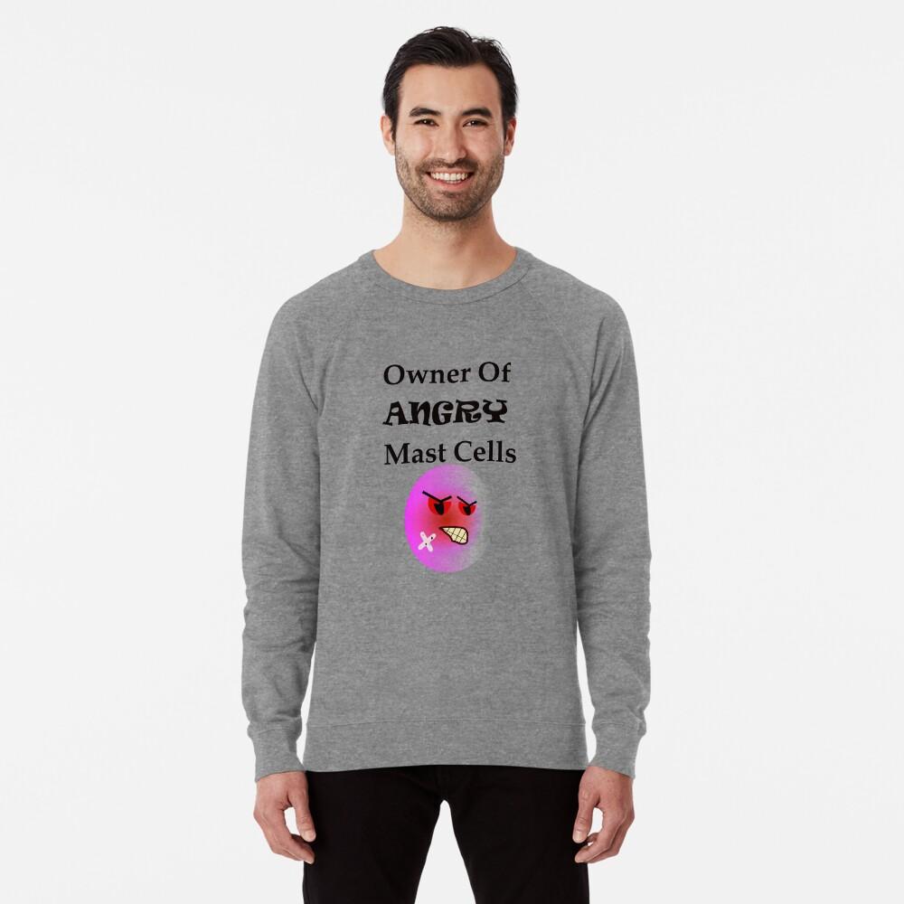 Owner of Angry Mast Cells Lightweight Sweatshirt
