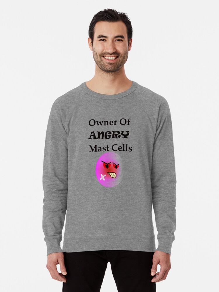 Alternate view of Owner of Angry Mast Cells Lightweight Sweatshirt