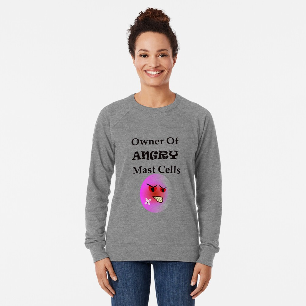 Owner of Angry Mast Cells Lightweight Sweatshirt