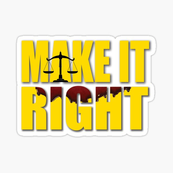 Make It Right Sticker