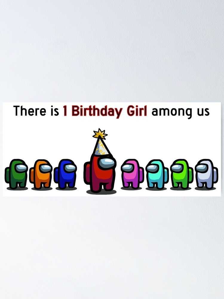 Among Us Birthday Girl Poster By Christopper Redbubble