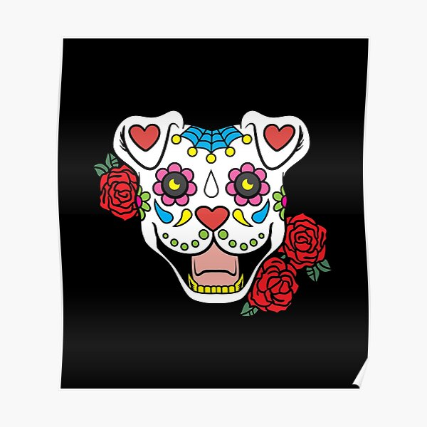 Sugar Skull Pitbull Day of the Dead Dog Lover Gift Poster