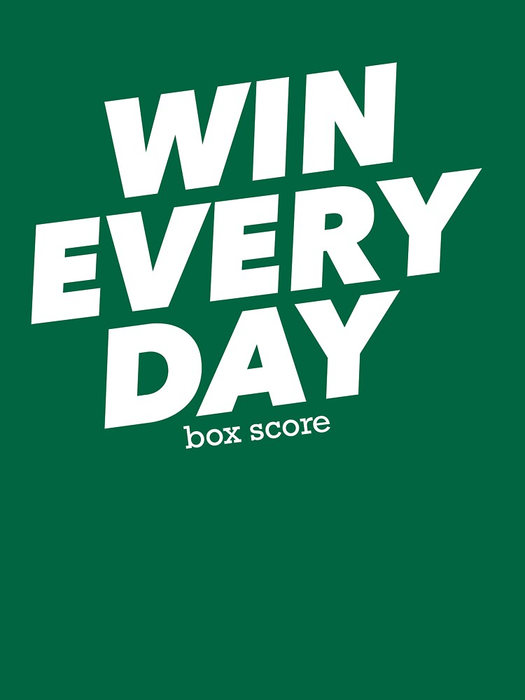 Win Every Day by boxscore