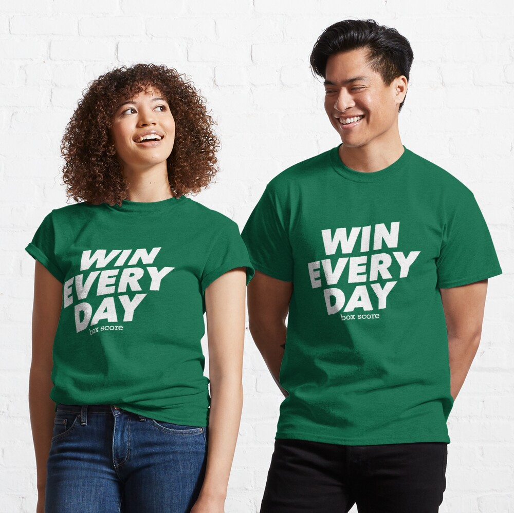 Win Every Day Classic T-Shirt