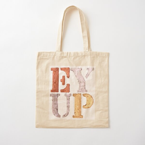 EY UP - shiny version Cotton Tote Bag