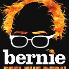 Flaming Bernie Shirt / Feel The Bern Shirt and Fundraising Gear by Andrew Hart