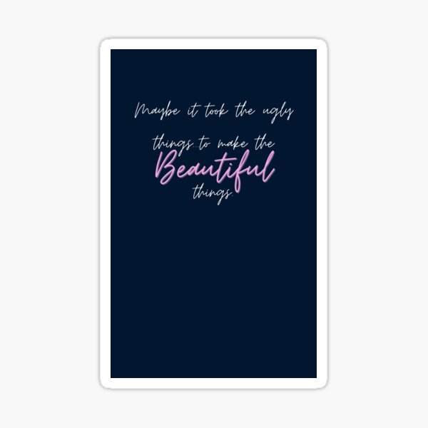 """""""Beautiful Things"""" Inspirational Quote Sticker"""