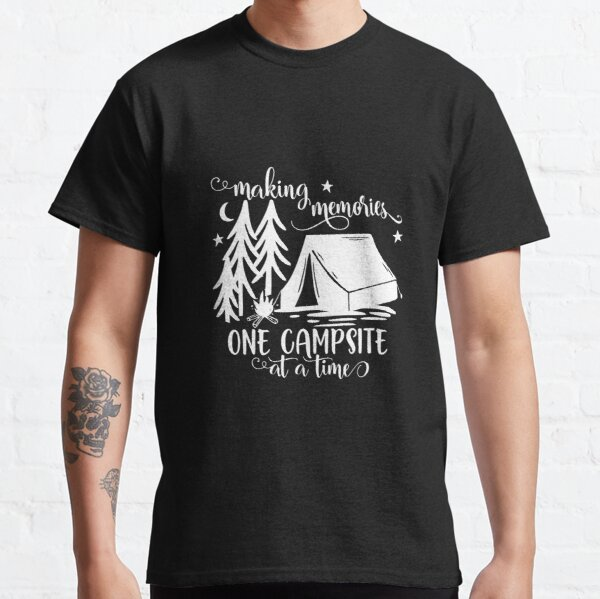 Making Memories One Campsite At A Time Tent Classic T-Shirt