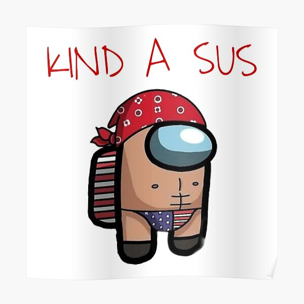 Kind a sus ! (Amoung us game) Poster