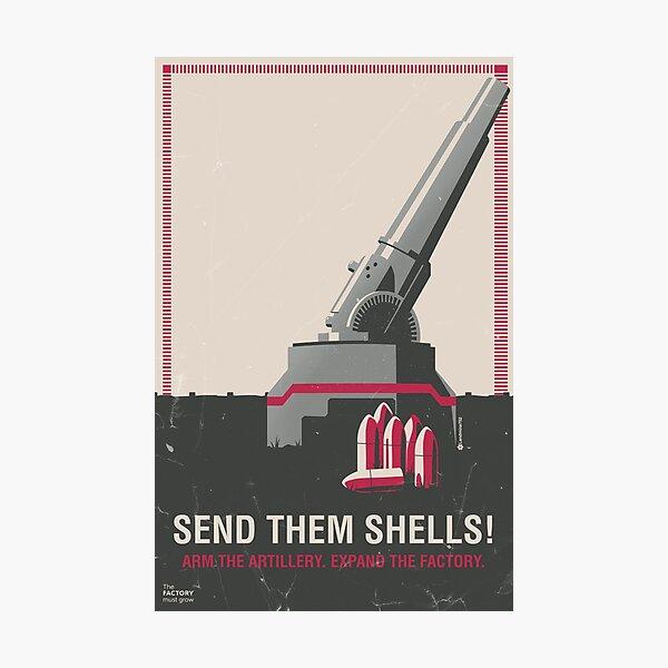 Send Them Shells! Photographic Print