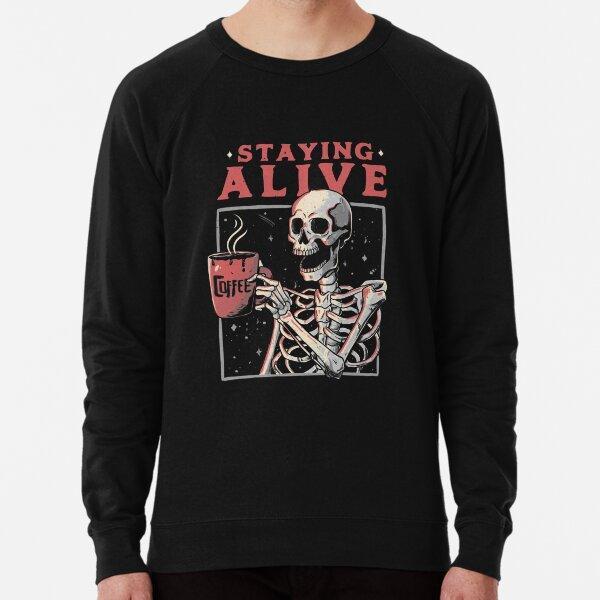 Staying Alive - Coffee Skull Funny Gift  Lightweight Sweatshirt