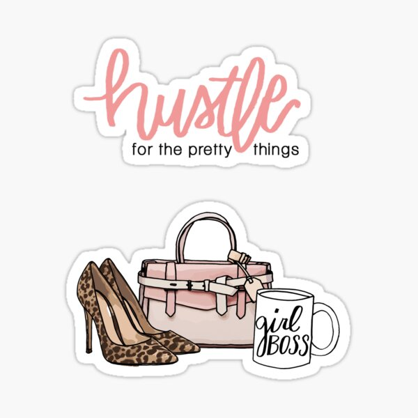 Hustle for the Pretty Things Sticker