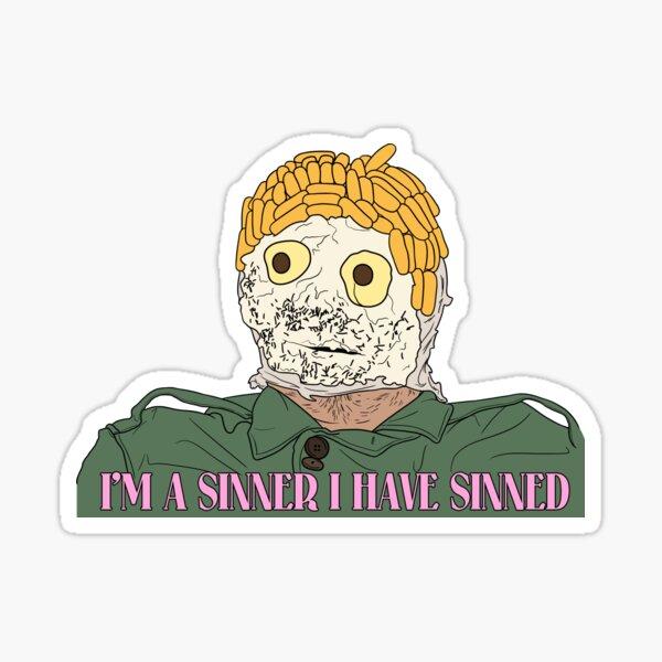 i'm a sinner i have sinned Sticker