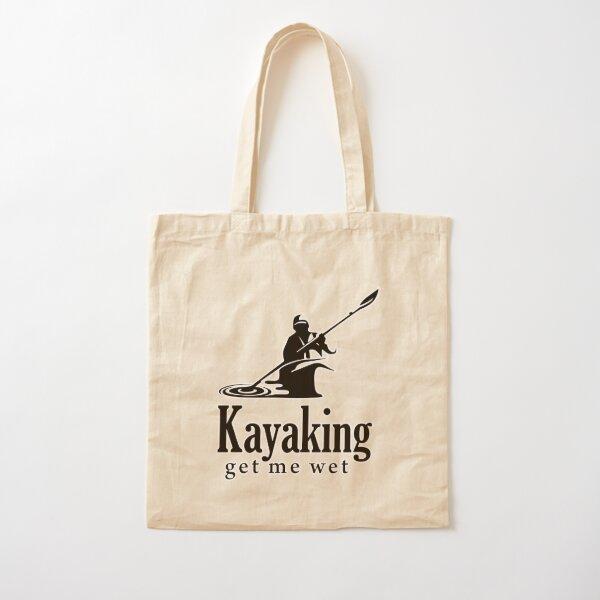 Kayaking get me wet Cotton Tote Bag