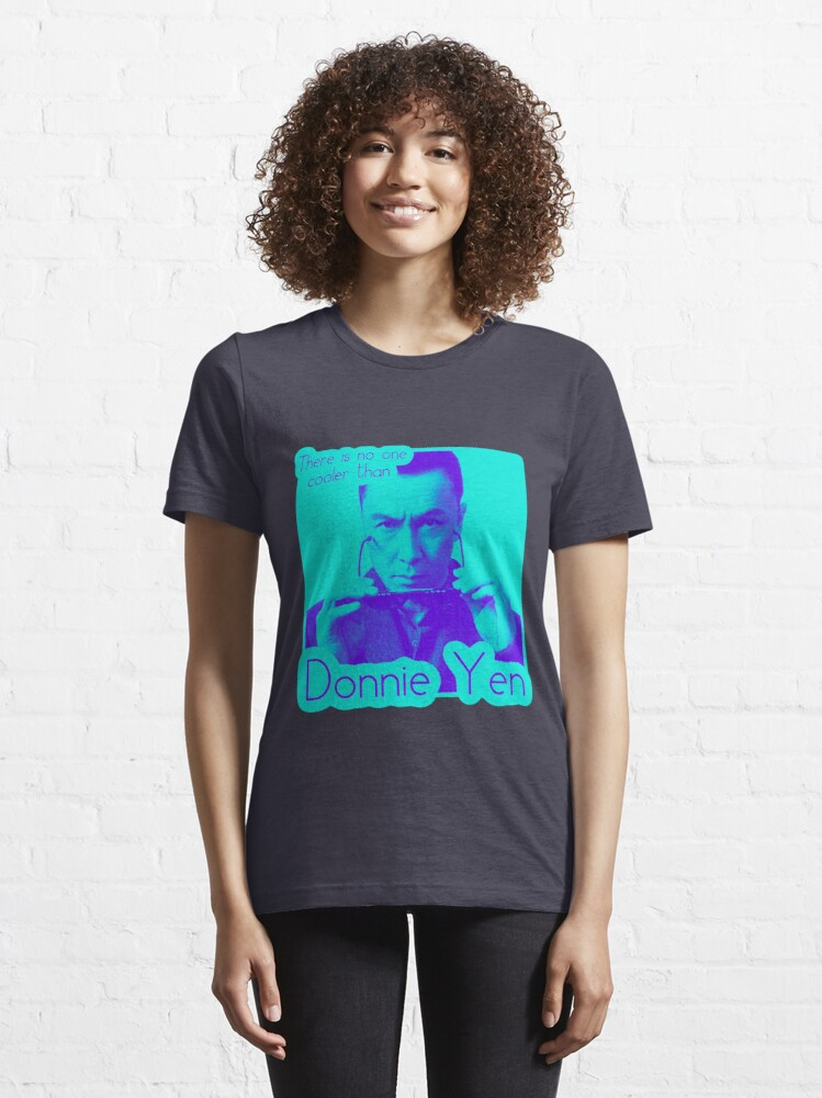 Alternate view of There's no one cooler than Donnie Yen Essential T-Shirt