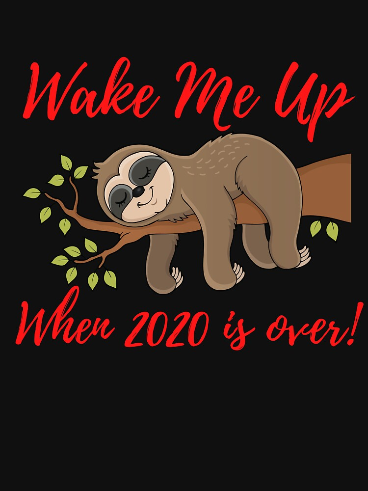 Wake Me Up When 2020 is Over by kgerstorff