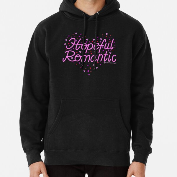 Hopeful Romantic Pullover Hoodie