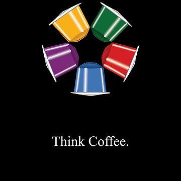 Think Coffee (Dark Shirts) by anniespjs